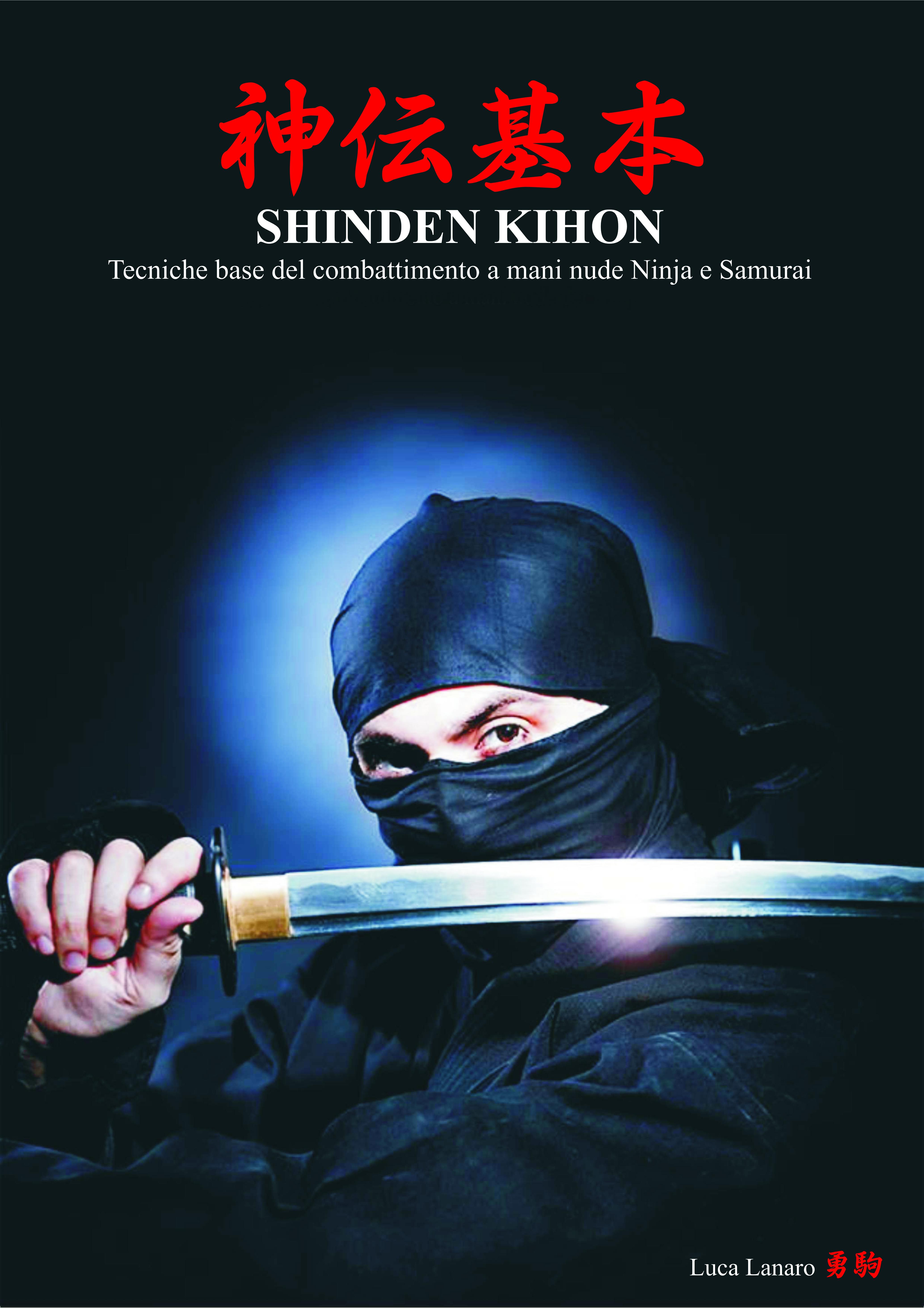 Shinden Kihon: Tecniche base del combattimento a mani nude ninja e samurai